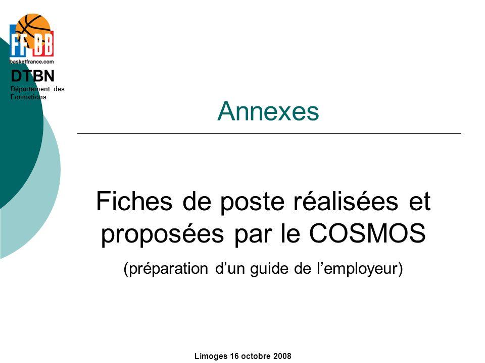 DTBN Département des Formations Limoges 16 octobre 2008 Annexes Fiches de poste réalisées et proposées par le COSMOS (préparation dun guide de lemploy