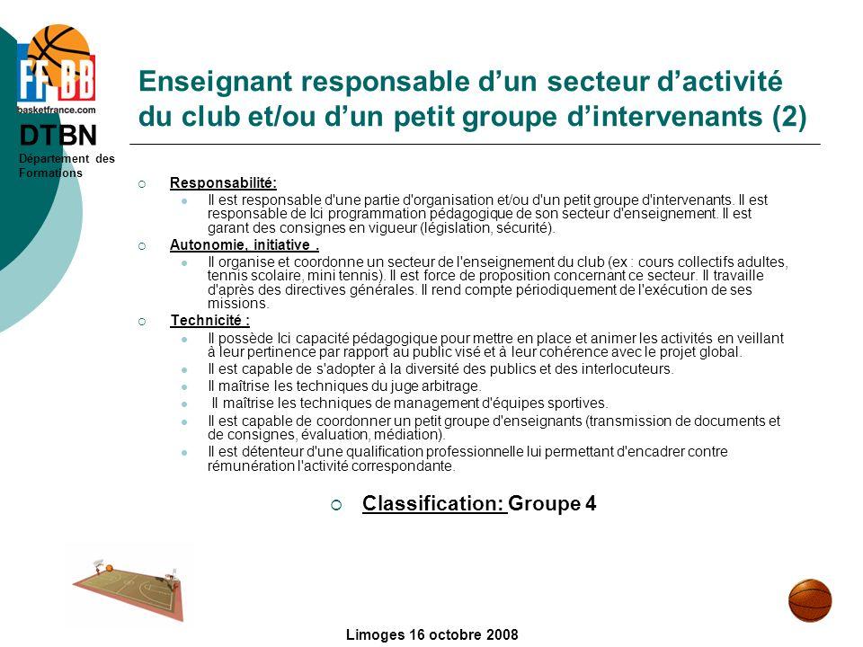 DTBN Département des Formations Limoges 16 octobre 2008 Enseignant responsable dun secteur dactivité du club et/ou dun petit groupe dintervenants (2)