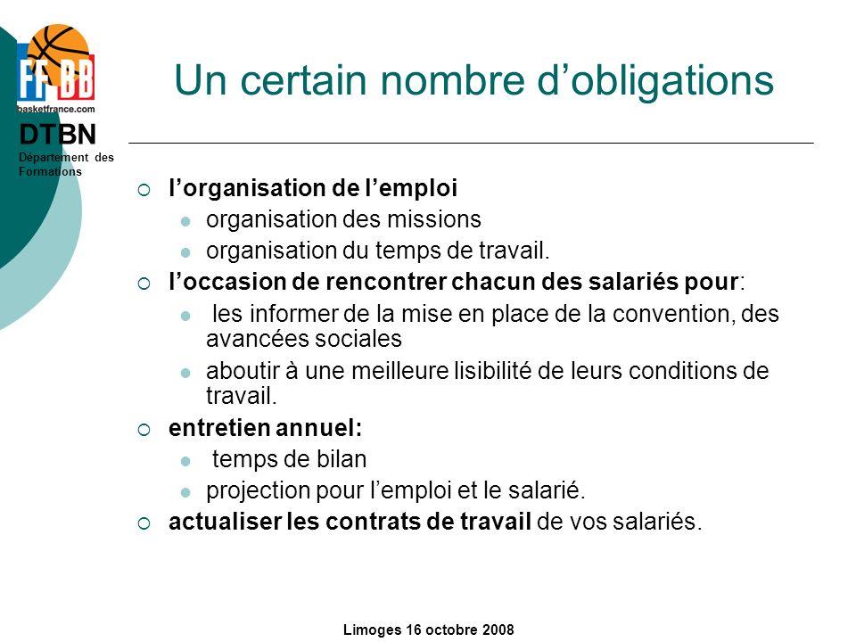 DTBN Département des Formations Limoges 16 octobre 2008 Un certain nombre dobligations lorganisation de lemploi organisation des missions organisation