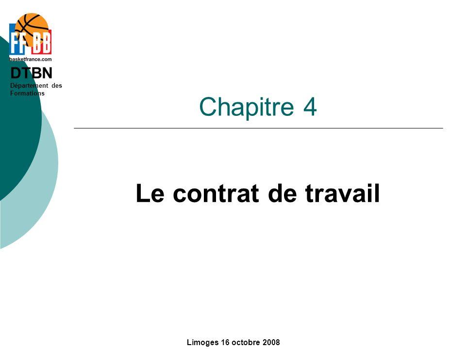 DTBN Département des Formations Limoges 16 octobre 2008 Chapitre 4 Le contrat de travail