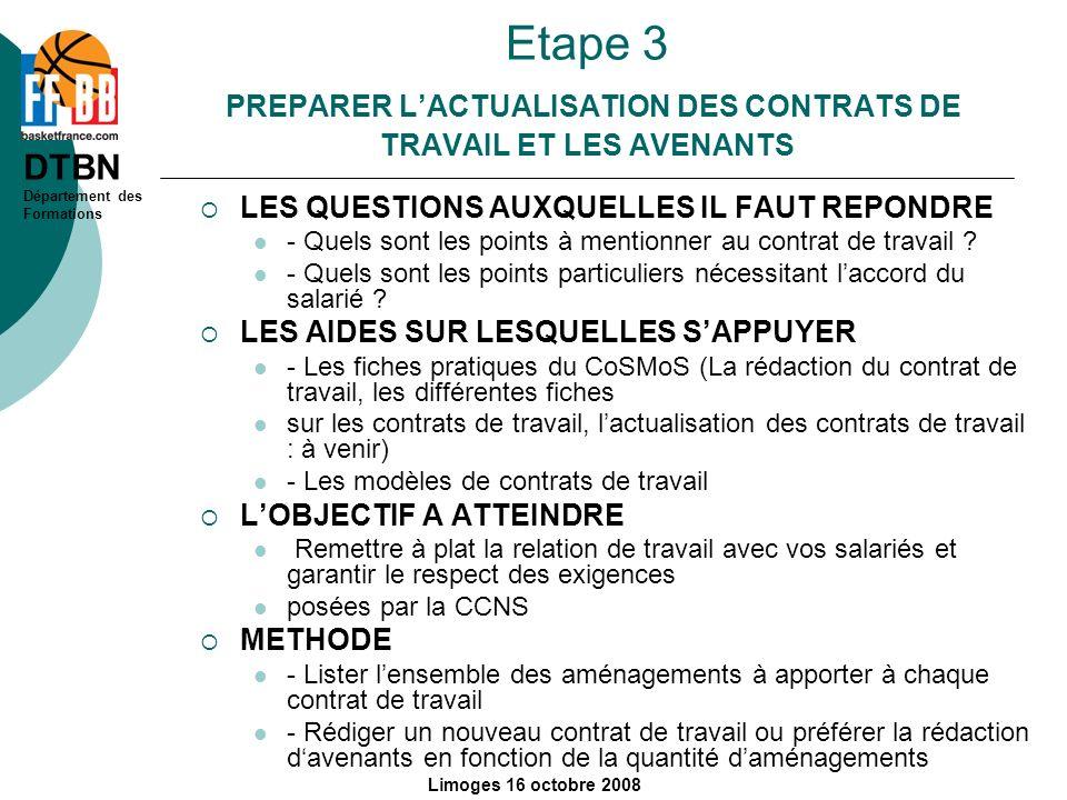 DTBN Département des Formations Limoges 16 octobre 2008 Etape 3 PREPARER LACTUALISATION DES CONTRATS DE TRAVAIL ET LES AVENANTS LES QUESTIONS AUXQUELL