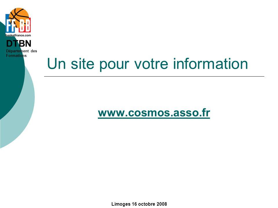 DTBN Département des Formations Limoges 16 octobre 2008 Un site pour votre information www.cosmos.asso.fr