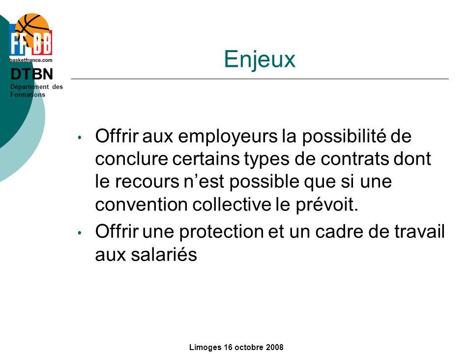DTBN Département des Formations Limoges 16 octobre 2008 Enjeux Offrir aux employeurs la possibilité de conclure certains types de contrats dont le rec