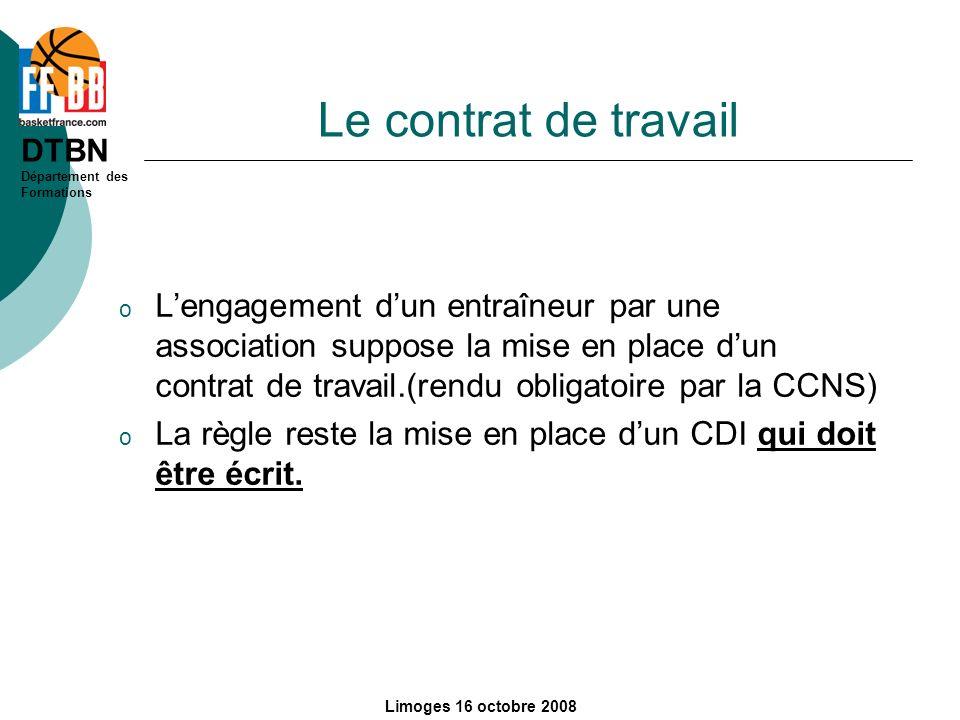 DTBN Département des Formations Limoges 16 octobre 2008 Le contrat de travail o Lengagement dun entraîneur par une association suppose la mise en plac