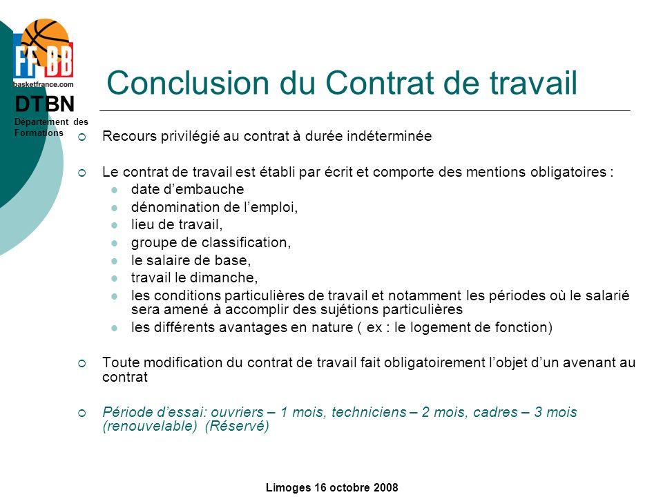 DTBN Département des Formations Limoges 16 octobre 2008 Conclusion du Contrat de travail Recours privilégié au contrat à durée indéterminée Le contrat