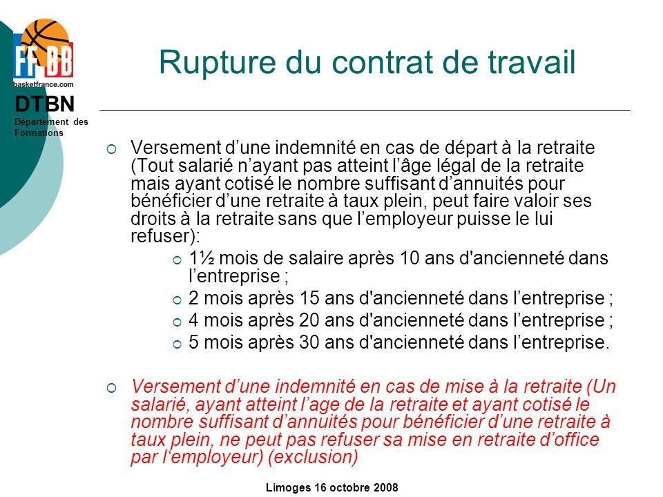 DTBN Département des Formations Limoges 16 octobre 2008 Rupture du contrat de travail Versement dune indemnité en cas de départ à la retraite (Tout sa