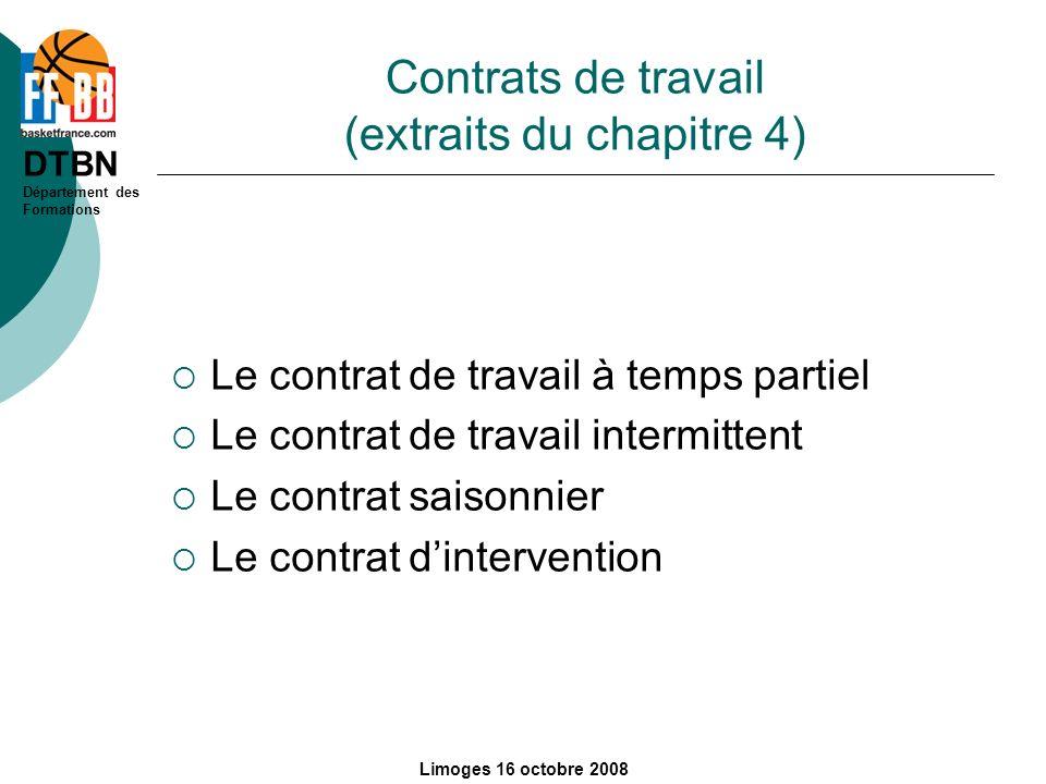 DTBN Département des Formations Limoges 16 octobre 2008 Contrats de travail (extraits du chapitre 4) Le contrat de travail à temps partiel Le contrat