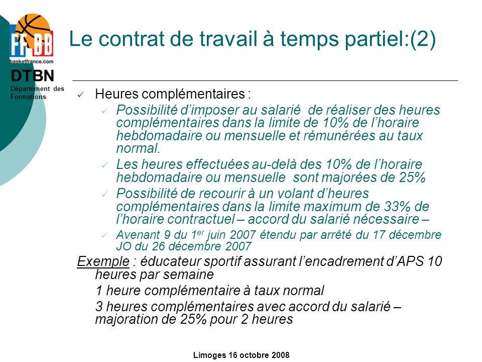 DTBN Département des Formations Limoges 16 octobre 2008 Le contrat de travail à temps partiel:(2) Heures complémentaires : Possibilité dimposer au sal