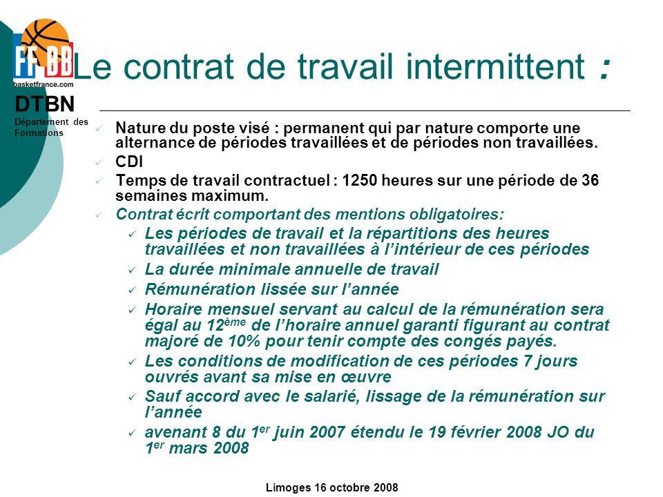 DTBN Département des Formations Limoges 16 octobre 2008 Le contrat de travail intermittent : Nature du poste visé : permanent qui par nature comporte