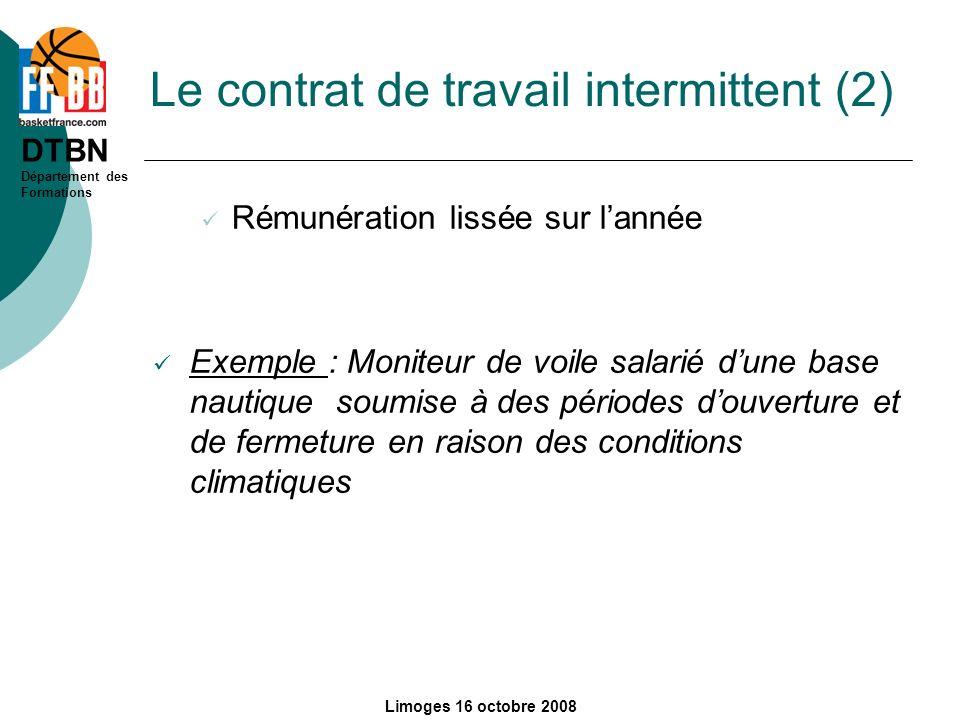 DTBN Département des Formations Limoges 16 octobre 2008 Le contrat de travail intermittent (2) Rémunération lissée sur lannée Exemple : Moniteur de vo