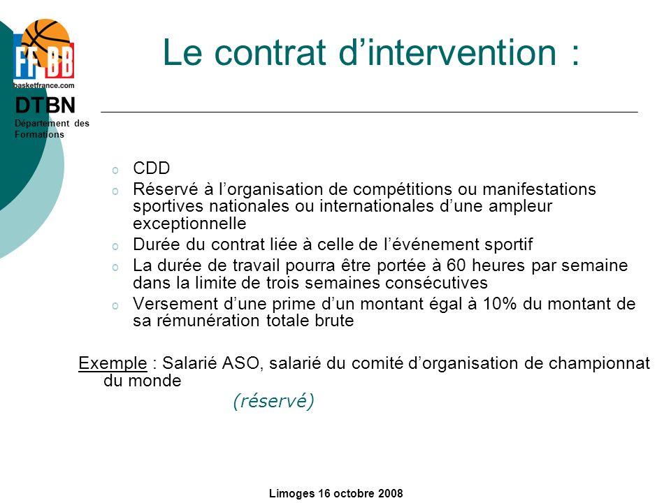 DTBN Département des Formations Limoges 16 octobre 2008 Le contrat dintervention : o CDD o Réservé à lorganisation de compétitions ou manifestations s