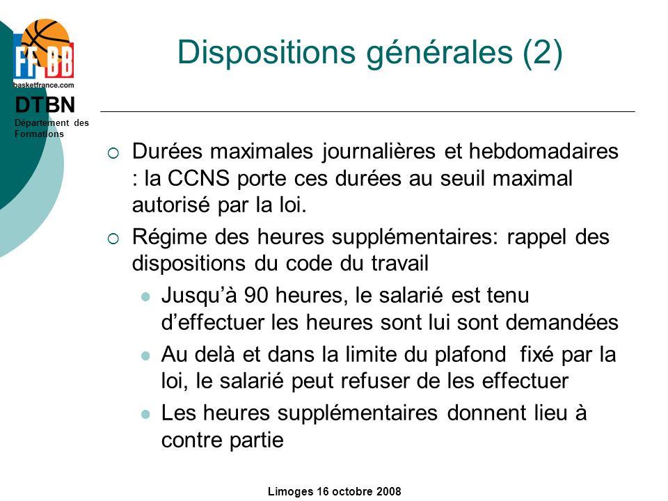 DTBN Département des Formations Limoges 16 octobre 2008 Dispositions générales (2) Durées maximales journalières et hebdomadaires : la CCNS porte ces