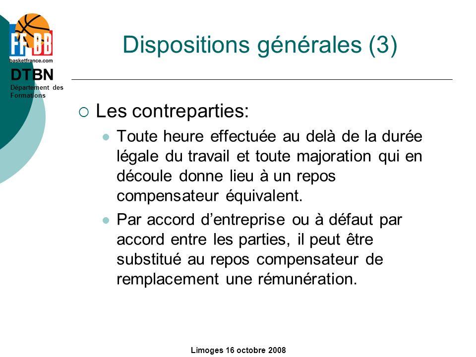 DTBN Département des Formations Limoges 16 octobre 2008 Dispositions générales (3) Les contreparties: Toute heure effectuée au delà de la durée légale