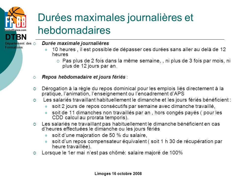DTBN Département des Formations Limoges 16 octobre 2008 Durées maximales journalières et hebdomadaires Durée maximale journalières 10 heures, il est p