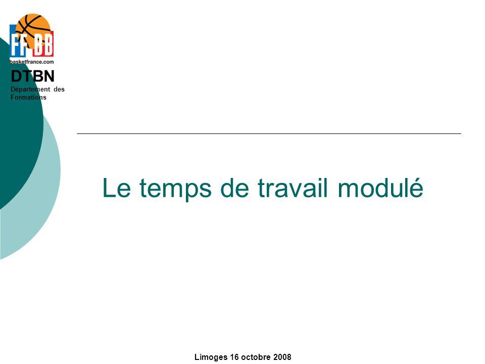 DTBN Département des Formations Limoges 16 octobre 2008 Le temps de travail modulé