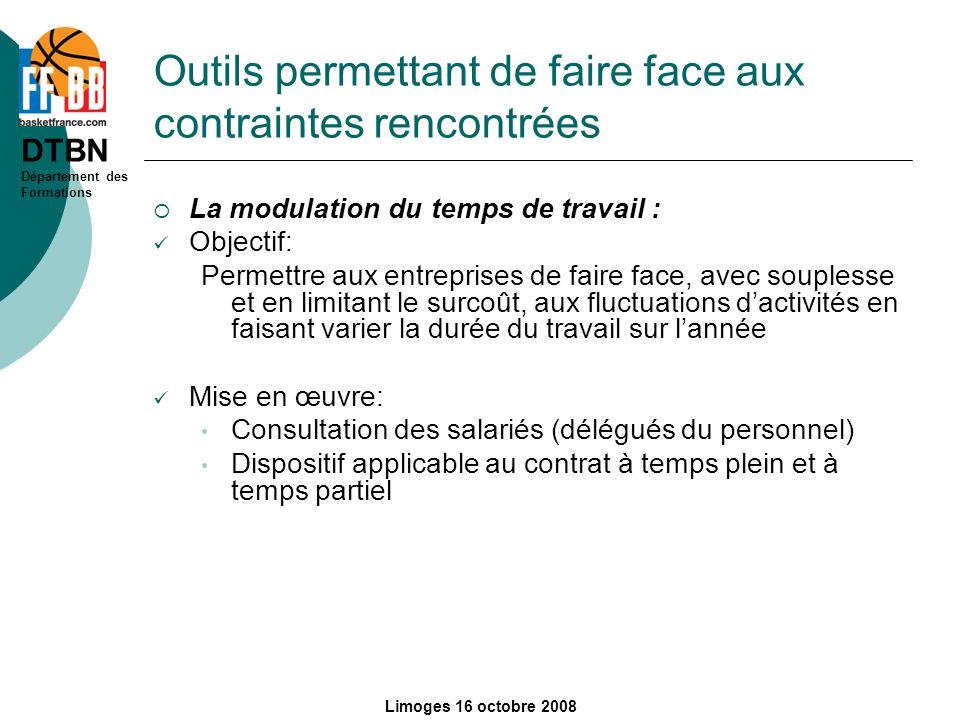 DTBN Département des Formations Limoges 16 octobre 2008 Outils permettant de faire face aux contraintes rencontrées La modulation du temps de travail