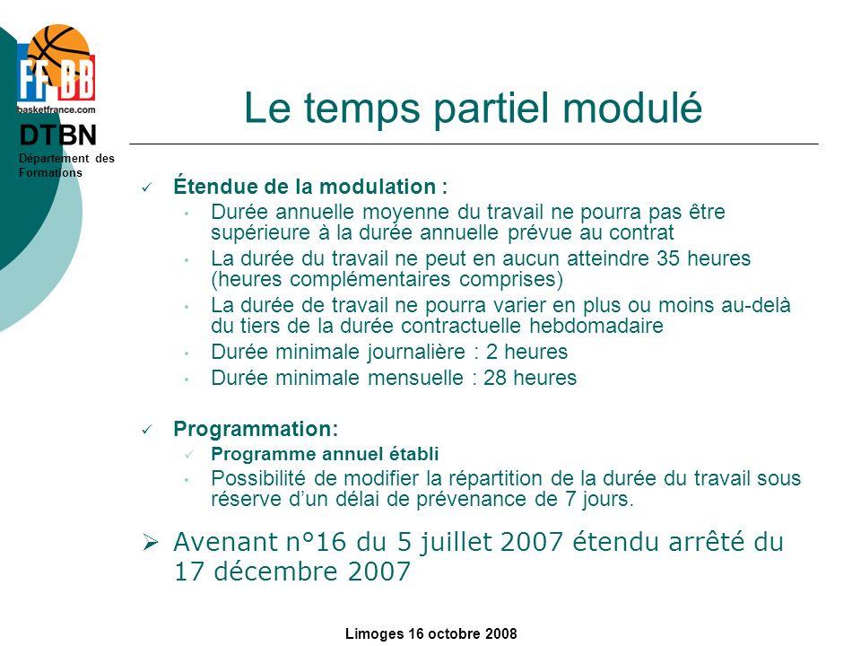 DTBN Département des Formations Limoges 16 octobre 2008 Le temps partiel modulé Étendue de la modulation : Durée annuelle moyenne du travail ne pourra