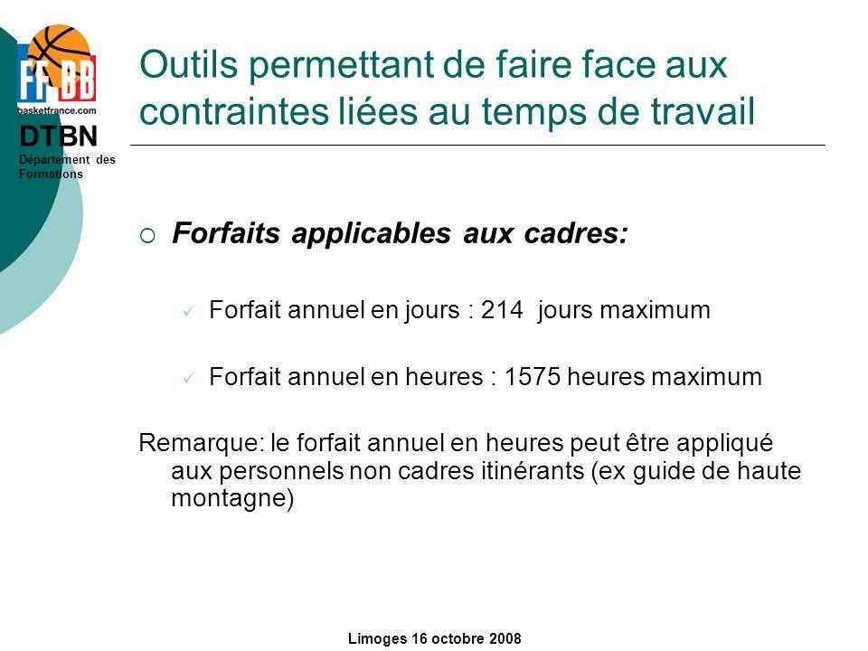 DTBN Département des Formations Limoges 16 octobre 2008 Outils permettant de faire face aux contraintes liées au temps de travail Forfaits applicables