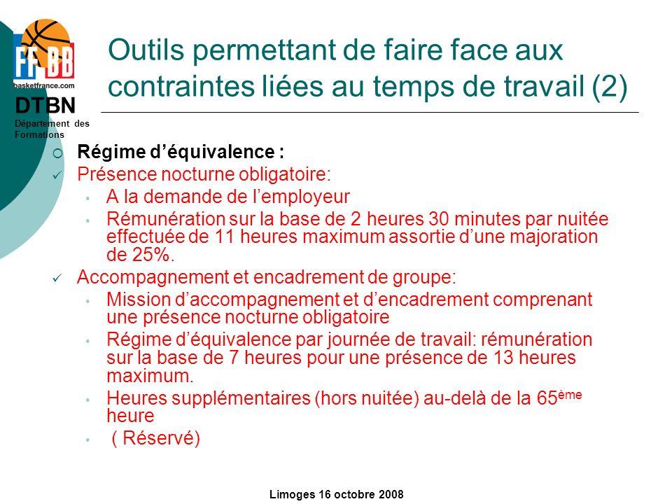 DTBN Département des Formations Limoges 16 octobre 2008 Outils permettant de faire face aux contraintes liées au temps de travail (2) Régime déquivale