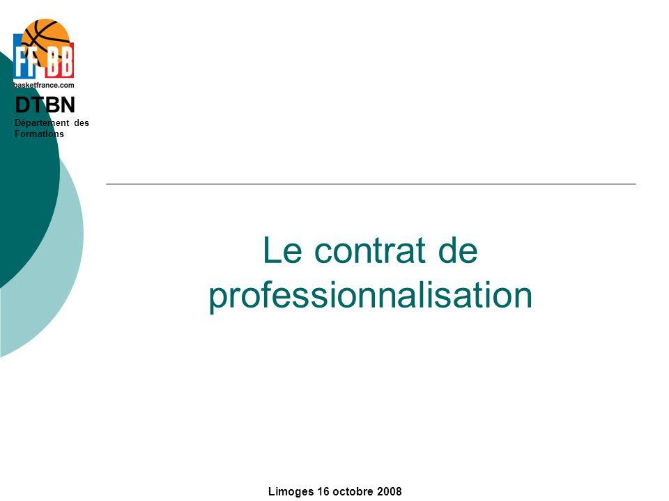 DTBN Département des Formations Limoges 16 octobre 2008 Le contrat de professionnalisation