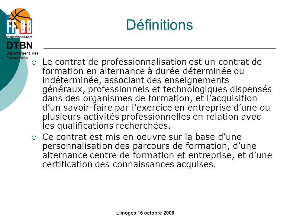 DTBN Département des Formations Limoges 16 octobre 2008 Le contrat de professionnalisation est un contrat de formation en alternance à durée déterminé