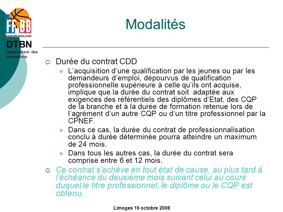 DTBN Département des Formations Limoges 16 octobre 2008 Modalités Durée du contrat CDD Lacquisition dune qualification par les jeunes ou par les deman