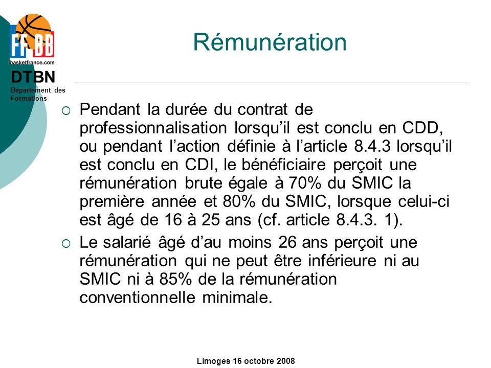 DTBN Département des Formations Limoges 16 octobre 2008 Rémunération Pendant la durée du contrat de professionnalisation lorsquil est conclu en CDD, o