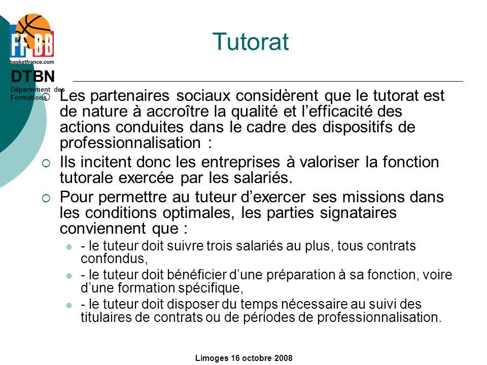 DTBN Département des Formations Limoges 16 octobre 2008 Tutorat Les partenaires sociaux considèrent que le tutorat est de nature à accroître la qualit