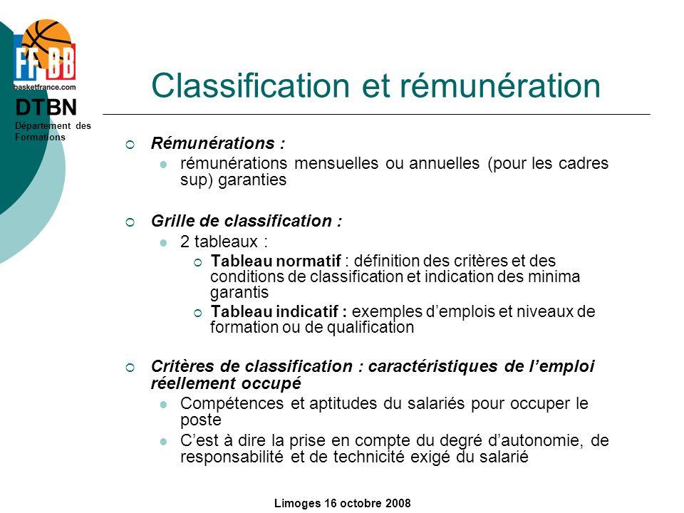 DTBN Département des Formations Limoges 16 octobre 2008 Classification et rémunération Rémunérations : rémunérations mensuelles ou annuelles (pour les