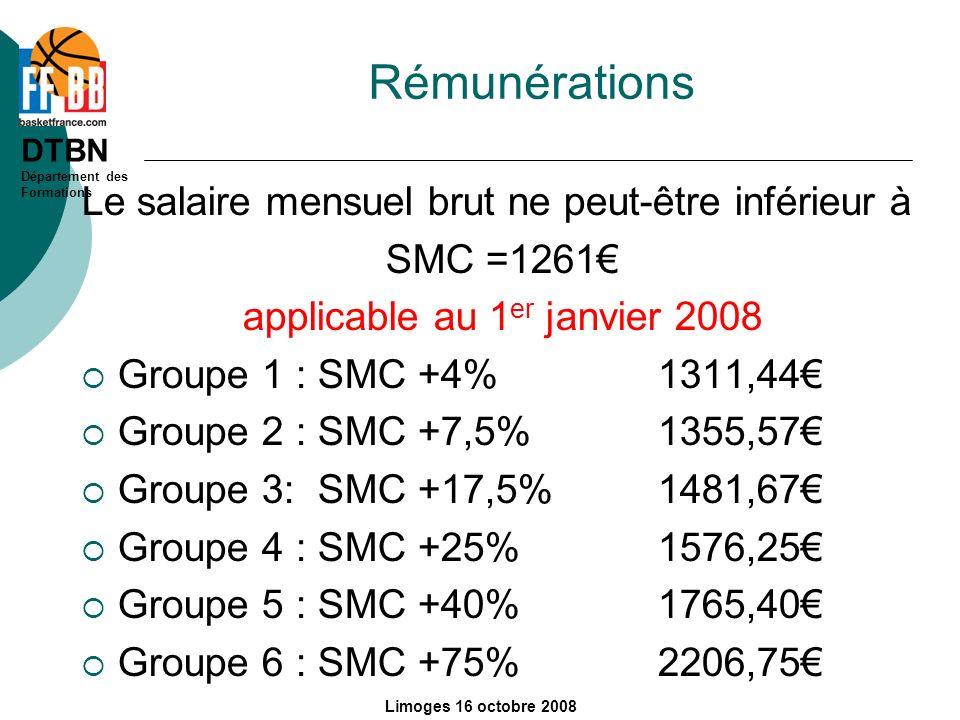 DTBN Département des Formations Limoges 16 octobre 2008 Rémunérations Le salaire mensuel brut ne peut-être inférieur à SMC =1261 applicable au 1 er ja