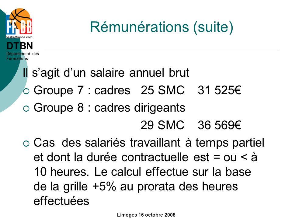DTBN Département des Formations Limoges 16 octobre 2008 Rémunérations (suite) Il sagit dun salaire annuel brut Groupe 7 : cadres 25 SMC31 525 Groupe 8