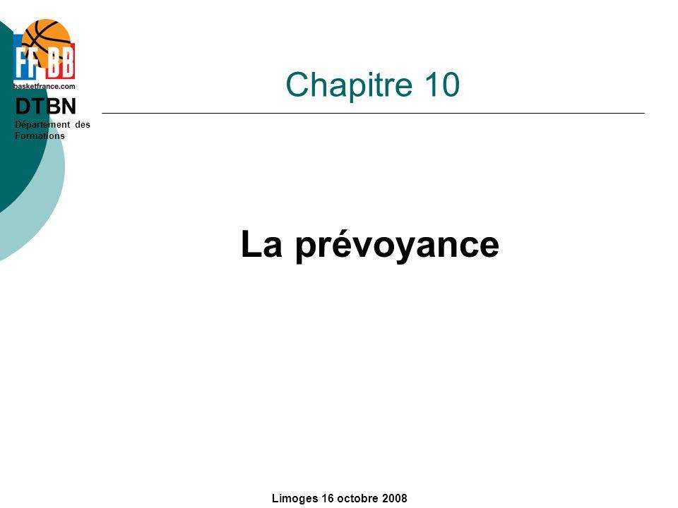 DTBN Département des Formations Limoges 16 octobre 2008 Chapitre 10 La prévoyance