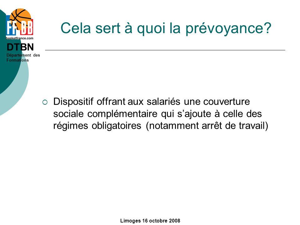 DTBN Département des Formations Limoges 16 octobre 2008 Cela sert à quoi la prévoyance? Dispositif offrant aux salariés une couverture sociale complém
