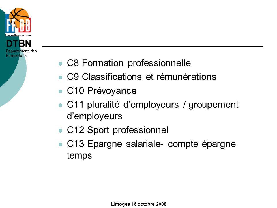 DTBN Département des Formations Limoges 16 octobre 2008 C8 Formation professionnelle C9 Classifications et rémunérations C10 Prévoyance C11 pluralité
