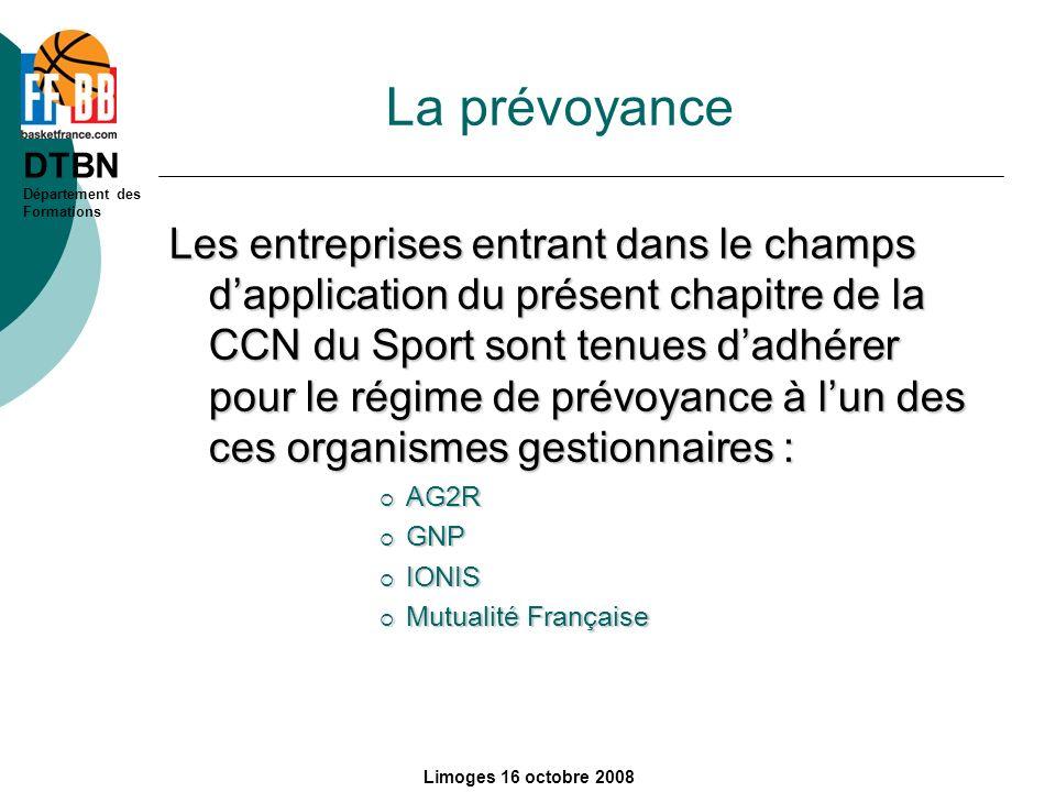 DTBN Département des Formations Limoges 16 octobre 2008 La prévoyance Les entreprises entrant dans le champs dapplication du présent chapitre de la CC