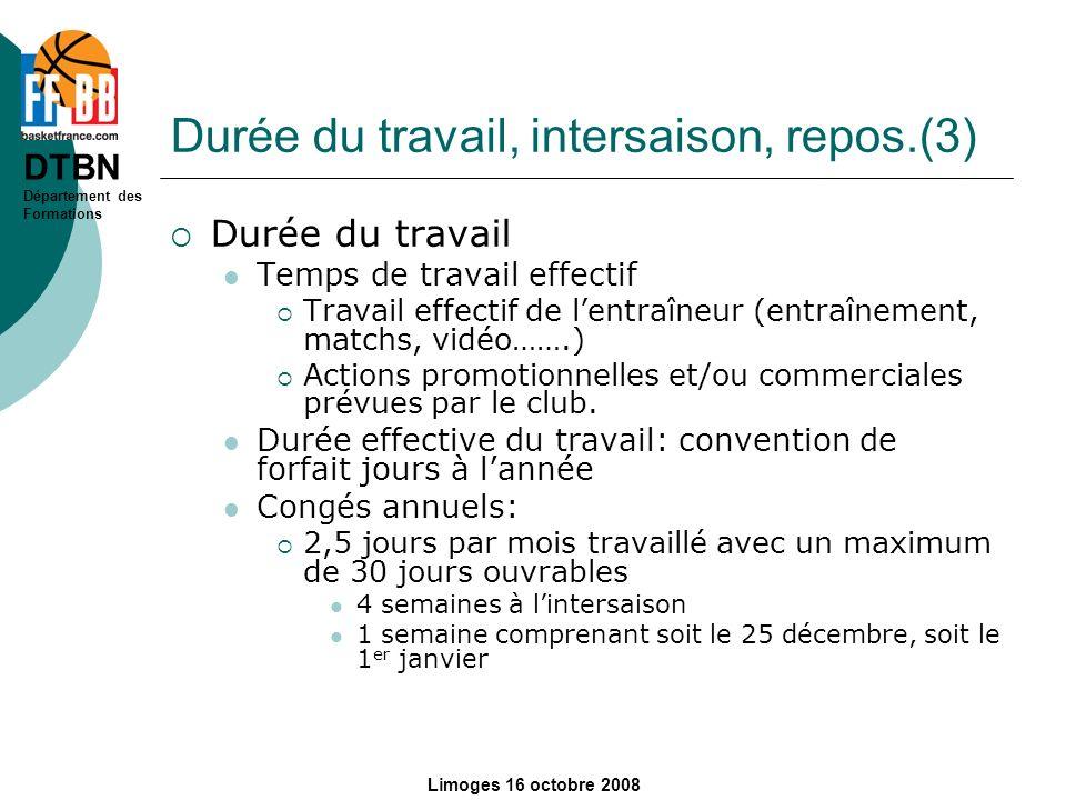 DTBN Département des Formations Limoges 16 octobre 2008 Durée du travail, intersaison, repos.(3) Durée du travail Temps de travail effectif Travail ef