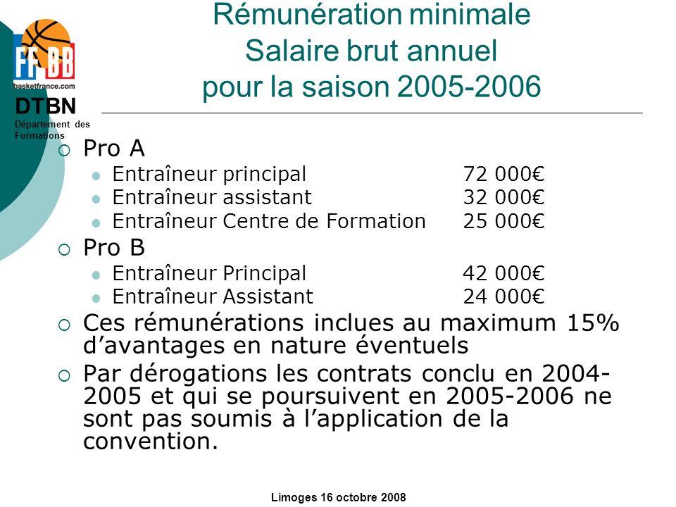 DTBN Département des Formations Limoges 16 octobre 2008 Rémunération minimale Salaire brut annuel pour la saison 2005-2006 Pro A Entraîneur principal7