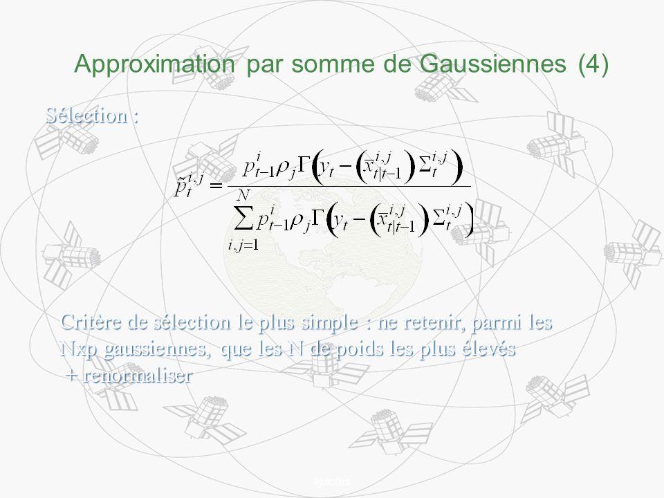 Ignotus Approximation par somme de Gaussiennes (4) Sélection : Critère de sélection le plus simple : ne retenir, parmi les Nxp gaussiennes, que les N de poids les plus élevés + renormaliser + renormaliser