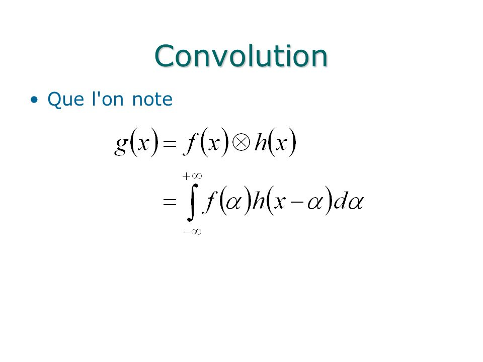 Convolution Que l'on note