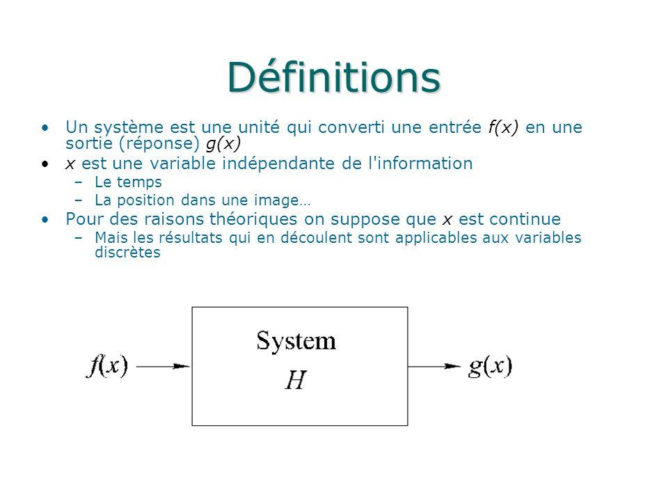 Définitions Un système est une unité qui converti une entrée f(x) en une sortie (réponse) g(x) x est une variable indépendante de l'information –Le te