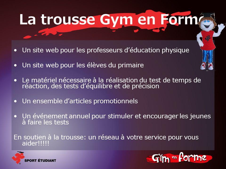 La trousse Gym en Forme Un site web pour les professeurs déducation physique Un site web pour les élèves du primaire Le matériel nécessaire à la réali