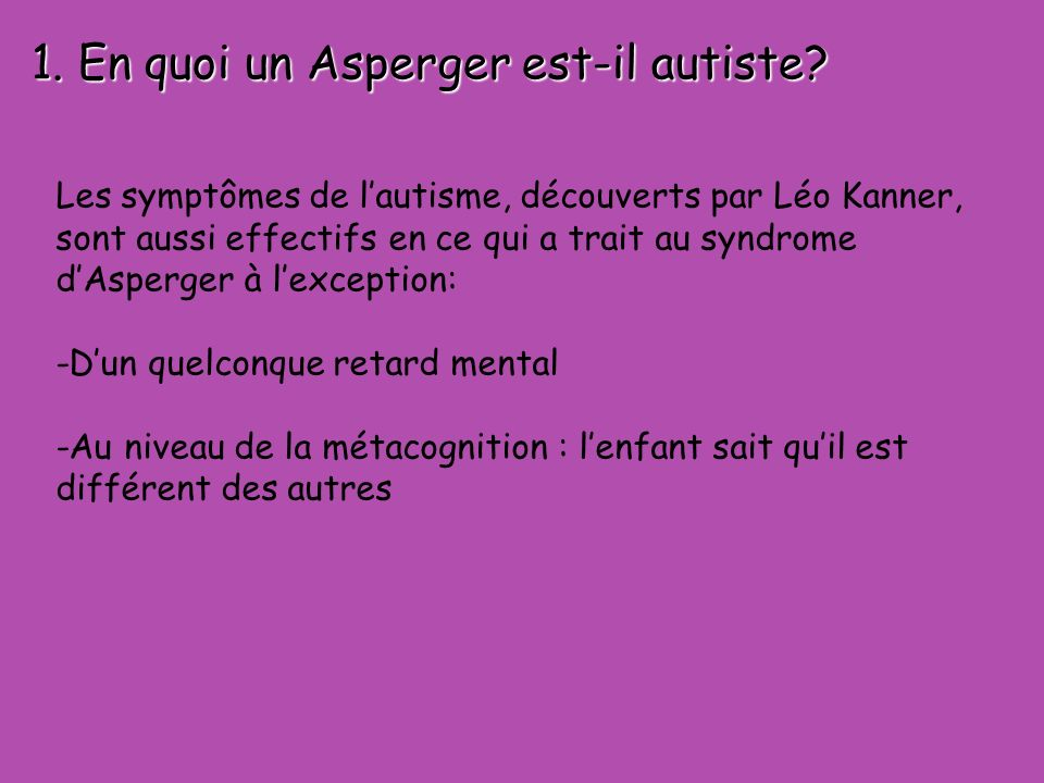 1.En quoi un Asperger est-il autiste.