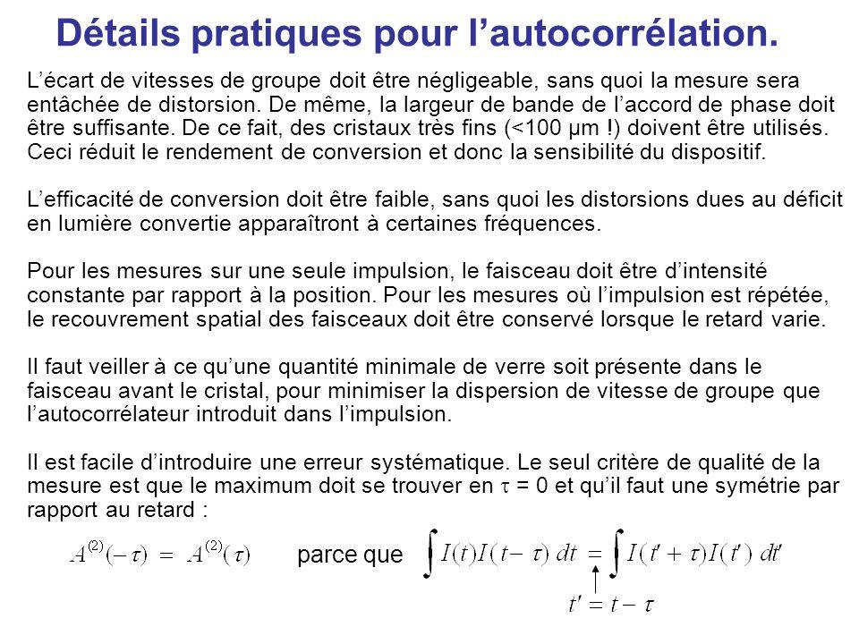 Autocorrélation dimpulsions uniques de plus longue durée Si lon doit mesurer une impulsion plus longue, une gamme de délais plus étendue est nécessaire.