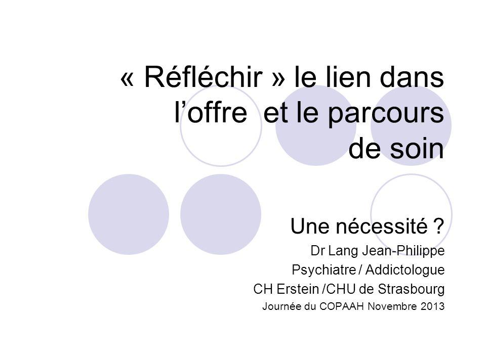 « Réfléchir » le lien dans loffre et le parcours de soin Une nécessité .
