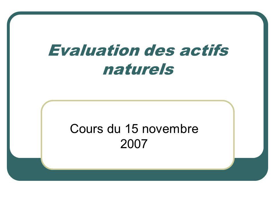 Evaluation des actifs naturels Cours du 15 novembre 2007