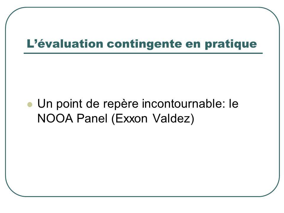 Lévaluation contingente en pratique Un point de repère incontournable: le NOOA Panel (Exxon Valdez)