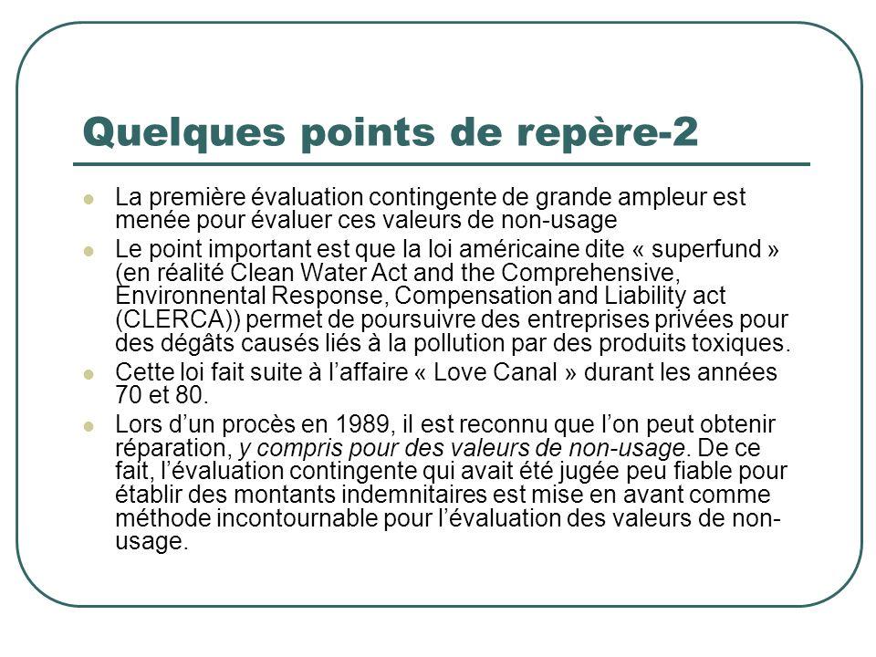 Quelques points de repère-2 La première évaluation contingente de grande ampleur est menée pour évaluer ces valeurs de non-usage Le point important es