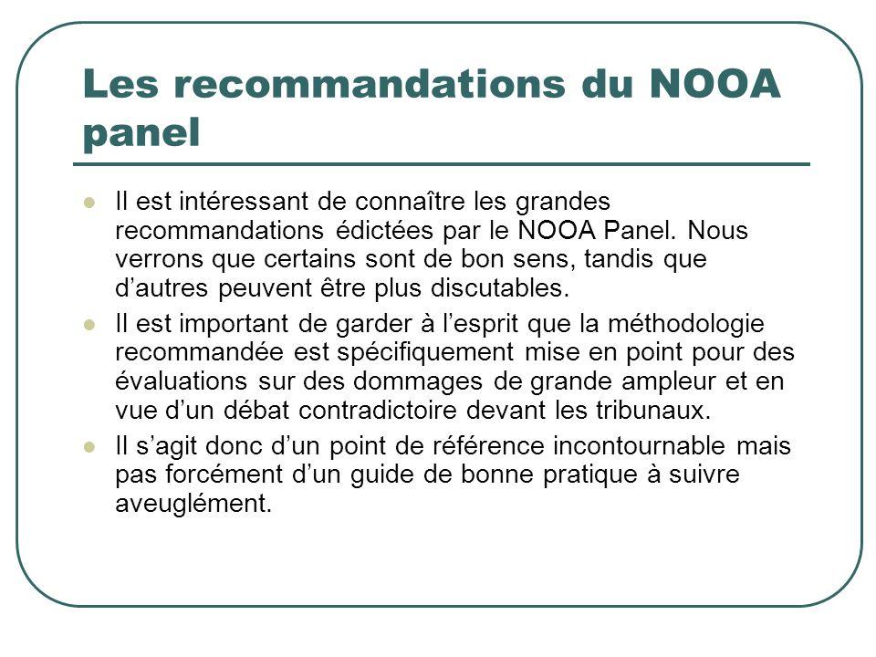 Les recommandations du NOOA panel Il est intéressant de connaître les grandes recommandations édictées par le NOOA Panel. Nous verrons que certains so