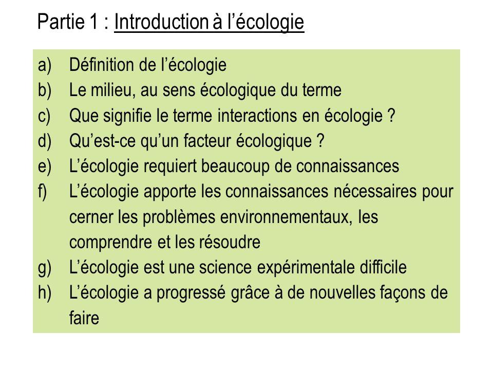 a)Définition de lécologie b)Le milieu, au sens écologique du terme c)Que signifie le terme interactions en écologie .