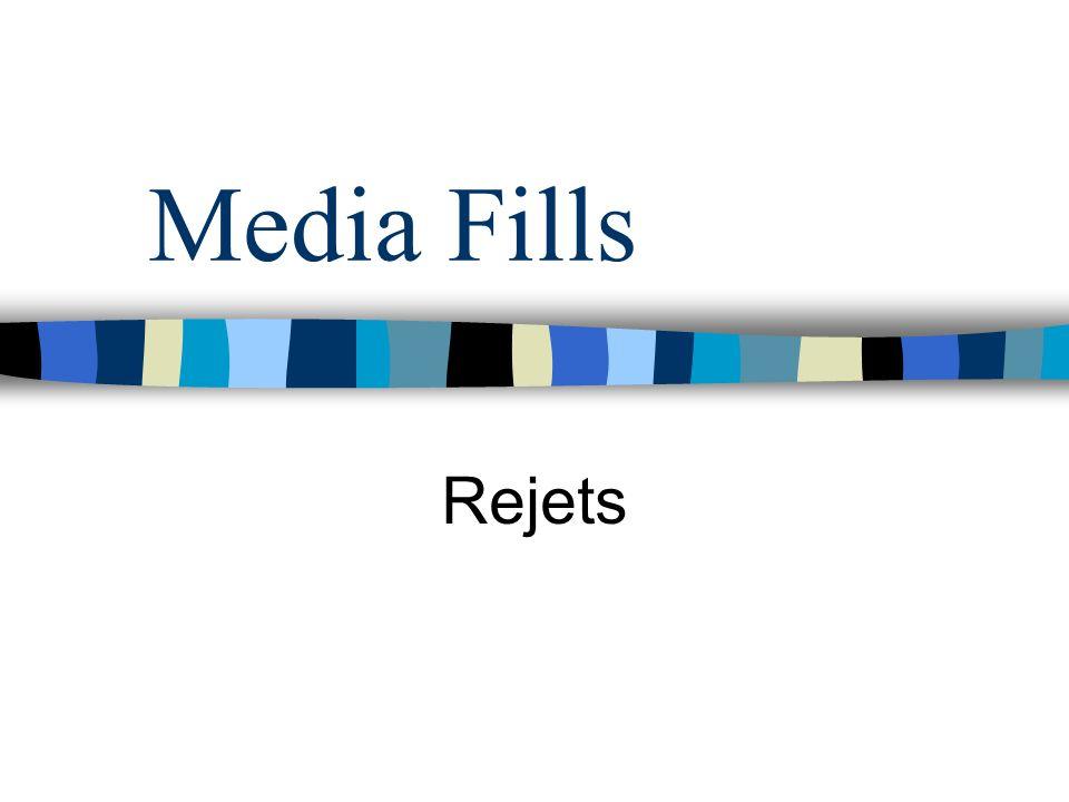 Media Fills Rejets